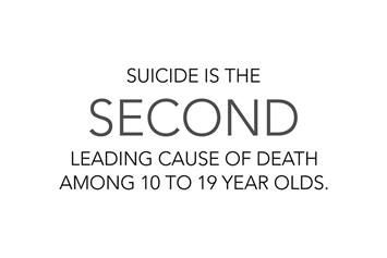 image that says suicide is the second leading cause of death among 10 to 19 year olds
