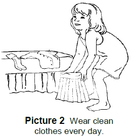 Wear clean clothes every day