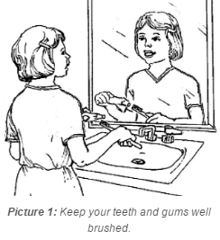 Keep teeth and gums well brushed