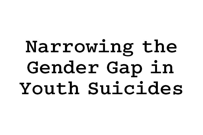 Narrowing the Gender Gap in Youth Suicides